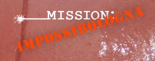 Mission Impossibologna