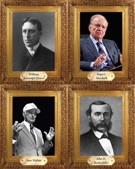 Hearst, Murdoch, Walton, Rockerfeller